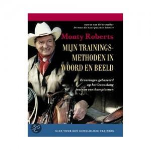 Monty Roberts - Mijn trainingsmethoden in woord en beeld op=op